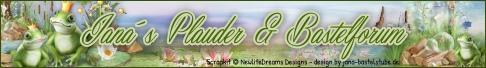Jana´s Plauder & Bastelforum